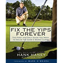 Fix the Yips Forever: The First and Only Guide You Need to Solve the Game's WorstCurse