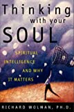 Thinking with Your Soul, Richard Wolman, 0609605488