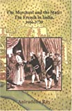 Merchant and the State: the French in India, 1666-1739, Aniruddha Ray, 8121511119