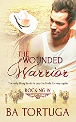 The Wounded Warrior (Rocking W Book 1)