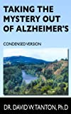 Taking the Mystery Out of Alzheimer's: Condensed User-Friendly Edition (Soaring Heights eBook Series 2)