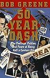 The 50 Year Dash, Bob Greene, 0385486677