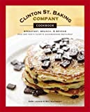img - for Clinton St. Baking Company Cookbook: Breakfast, Brunch & Beyond from New York's Favorite Neighborhood Restaurant book / textbook / text book