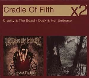 Cruelty & Beast / Dusk & Her Embrace