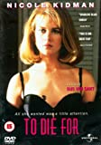 To Die For [DVD] [1995]