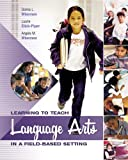 Learning to Teach Language Arts in a Field-Based Setting 9781890871604