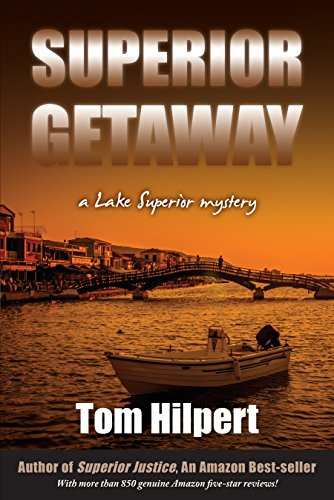 Superior Getaway: a lake Superior Mystery (Lake Superior Mysteries Book 4) by [Hilpert, Tom]