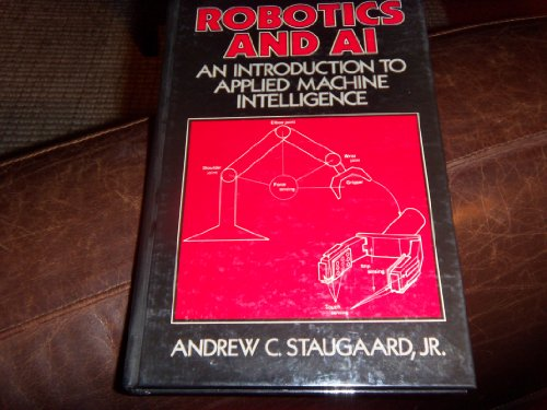 Robotics and Ai: An Introduction to Applied Machine Intelligence