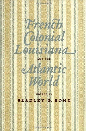 French Colonial Louisiana and the Atlantic World
