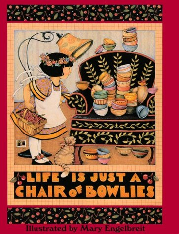 Life is Just a Chair of (Mary Engelbreit Bowls)