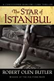 The Star of Istanbul, Robert Olen Butler, 0802121551
