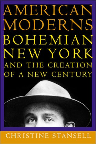 American Moderns: Bohemian New York and the Creation of a...
