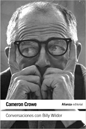 Conversaciones con Billy Wilder - Cameron Crowe