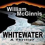 Whitewater: A Thriller | William McGinnis