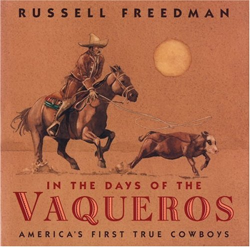 In The Days Of The Vaqueros  America's First True Cowboys
