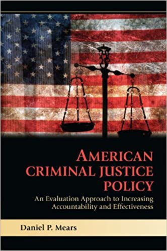 American criminal justice policy an evaluation approach to american criminal justice policy an evaluation approach to increasing accountability and effectiveness 1st edition fandeluxe Gallery