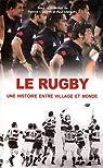 Le rugby, une histoire entre village et monde par Clastres