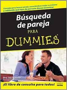 Busqueda De Parejas Para Dummies/searching for a Partner for Dummies (Spanish Edition): Joy