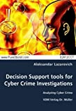 Decision Support Tools for Cyber Crime Investigations, Aleksandar Lazarevich, 3836476134