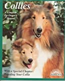 Collies: How to Take Care of Them and to Understand Them (Complete Pet Owner's Manual)