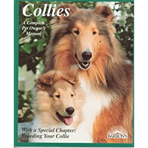 Collies: How to Take Care of Them and to Understand Them (Complete Pet Owner's Manual) 10