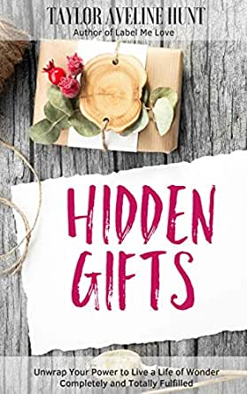 1fec04fd31eb Hidden Gifts: Unwrap Your Power to Live a Life of Wonder, Completely ...