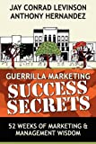 Guerrilla Marketing Success Secrets, Anthony Hernandez and Jay Conrad Levinson, 0976849186