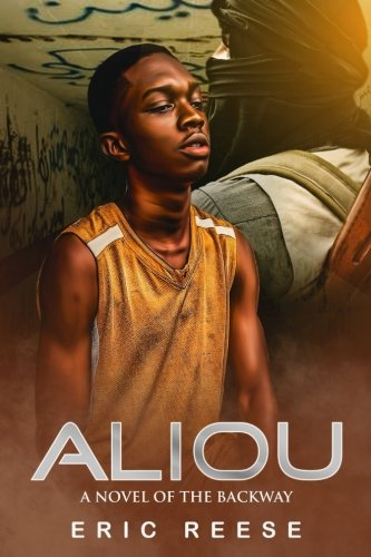 Aliou: A Novel of the Backway by CreateSpace Independent Publishing Platform