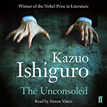 The Unconsoled Audiobook by Kazuo Ishiguro Narrated by Simon Vance