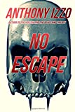 No Escape, Anthony Izzo, 1466266422