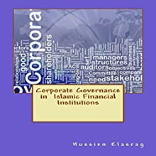 Corporate Governance in Islamic Financial Institutions Audiobook by Hussein Elasrag Narrated by Bradley Manock
