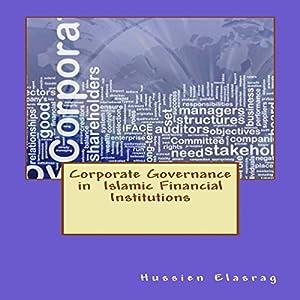 Corporate Governance in Islamic Financial Institutions Hörbuch von Hussein Elasrag Gesprochen von: Bradley Manock