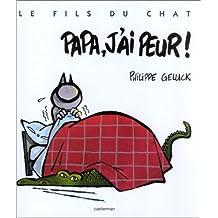 FILS DU CHAT T08 (LE) - PAPA J'AI PEUR