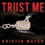 Trust Me: Trust Series, Book 1 | Kristin Mayer
