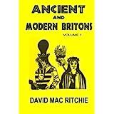 Ancient And Modern Britons: Vol. 1