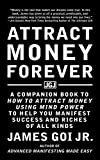 img - for Attract Money Forever: A Companion Book to How to Attract Money Using Mind Power to Help You Manifest Success and Riches of All Kinds book / textbook / text book