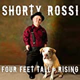 Four Feet Tall & Rising: A Memoir by Shorty Rossi, S. J. Hodges