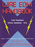 Wire EDM Handbook, Sommer, Carl and Sommer, Steve, 1575373017