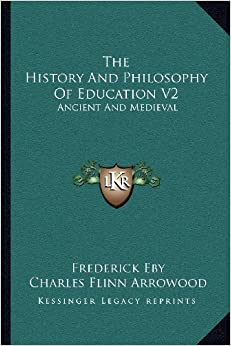 The History and Philosophy of Education V2: Ancient and Medieval