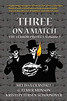 Three on a Match (The Terror Project Book 2) by [Crandall, Melissa, Munson, g. Elmer, Schoonover, Kristi]