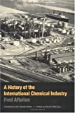 A History of the International Chemical Industry 9780812282078