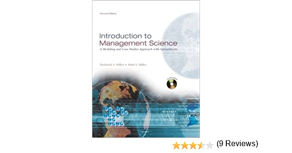 Introduction to Management Science: A Modeling and Case Studies ...
