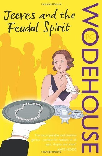 Jeeves and the Feudal Spirit: (Jeeves & Wooster) by Wodehouse. P G ( 2008 ) Paperback
