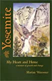 Yosemite, My Heart and Home, Marian Woessner, 1564743969