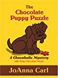 The Chocolate Puppy Puzzle, JoAnna Carl, 0786272872