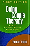 Doing Couple Therapy, First Edition: Craft and Creativity in Work with Intimate Partners (The Guilford Family Therapy Series)
