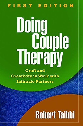 Doing Couple Therapy, First Edition: Craft and Creativity in Work with Intimate Partners (The Guilford Family Therapy Series) by Brand: The Guilford Press