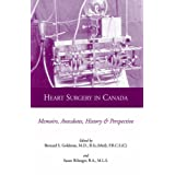 Heart Surgery in Canada: Memoirs, Anecdotes, History and Perspective