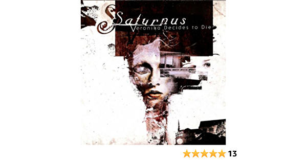 Veronica Decides To Die Clean By Saturnus On Amazon Music Amazon Com I wish upon the stars my dreams will come through i leave tonight please come. veronica decides to die clean by