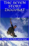 img - for The Seven Story Ziggurat book / textbook / text book